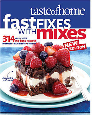 JCPenney Taste of Home Fast Fixes with Mixes New Edition: 314 Delicious No-Fuss Recipes