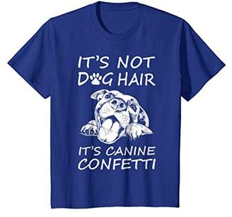 It's Not Dog Hair It's Canine Confetti T-Shirt
