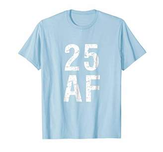 Abercrombie & Fitch 25 T Shirt - Funny 25th Birthday Present
