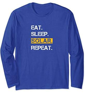 Eat Sleep Solar Repeat Power Energy Long Sleeve T-Shirt