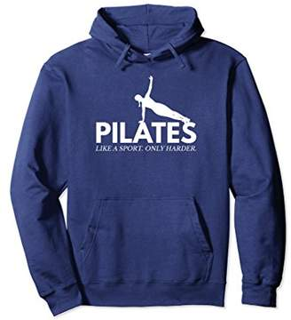 Funny Pilates Like A Sport Only Harder Pullover Hoodie