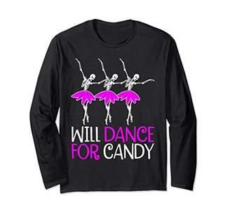 Will Dance for Candy Dancing Skeleton Halloween Gift Girls Long Sleeve T-Shirt