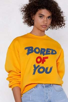 Nasty Gal Bored of You Sweatshirt