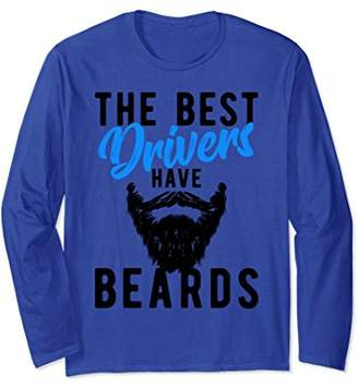 The Best Drivers Have Beards Long Sleeve - Car Driver Shirt