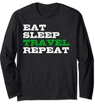 Eat Sleep Travel Repeat Long Sleeve Tshirt for Travelers