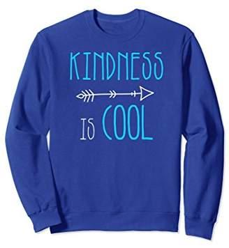 Kindness sweatshirt. Kindness is cool shirt. Choose kind