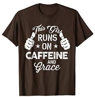 This Girl Runs On Caffeine Grace T-shirt
