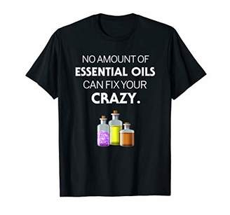 No Amount Of Essential Oils Can Fix Your Crazy Shirt