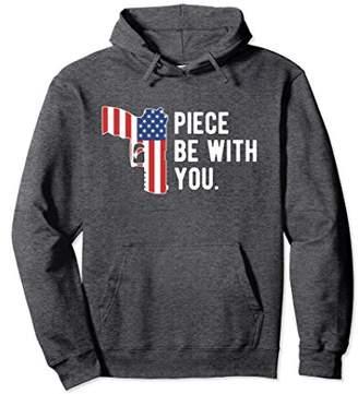 Funny Gun Hoodie   Pro 2nd Amendment Pun   Piece Be With You