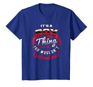 It's A ROY Thing Funny Name Gift T-Shirts