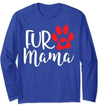 Fur Mama Long Sleeve Shirt dog mom gift cat mom gift