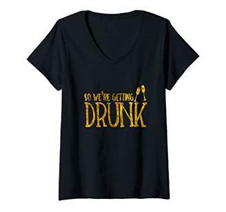 Womens So Were Getting Drunk Bridesmaid Gift Rose Bach V-Neck T-Shirt