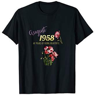 Funny August 1958 60 years Being Beautiful Women T Shirt