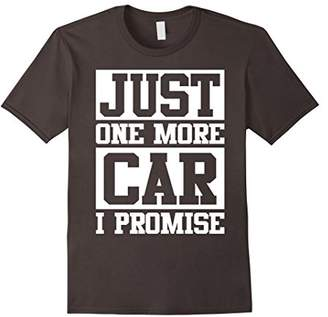 Awesome Custom Tees Just One More Car I Promise Cars T-Shirt