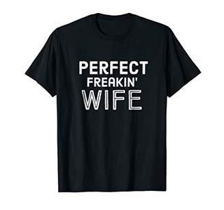 Perfect Freakin Wife Funny Shirt