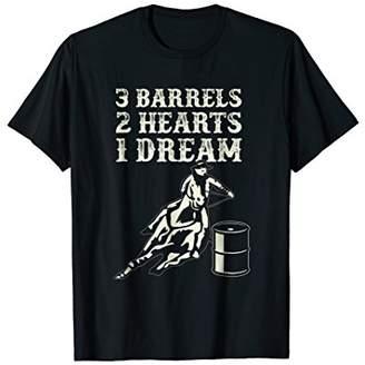 3 Barrels 2 Hearts 1 Dream Horse Barrel Racing Rodeo T Shirt