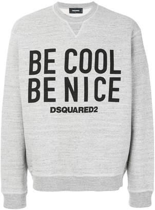 DSQUARED2 Be Cool Be Nice print sweatshirt