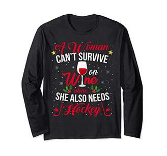 Wine Hockey A Women Can's Survive On Long Sleeve shirt Dr