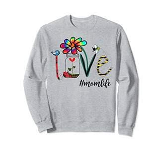 Woman Mom Love Mom Life #momlife Heart Floral Gift Shirt Sweatshirt