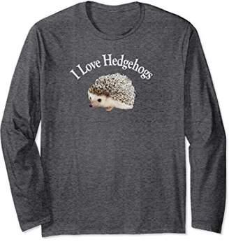 I Love Hedgehogs T Shirt