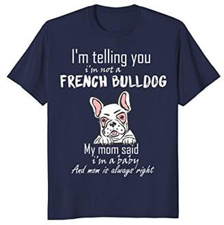 I'm Not A French Bulldog Funny Love Shirts