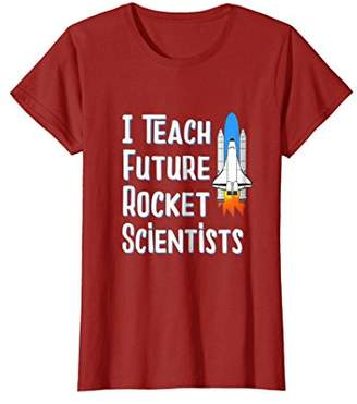 I Teach Future Rocket Scientists Tshirt
