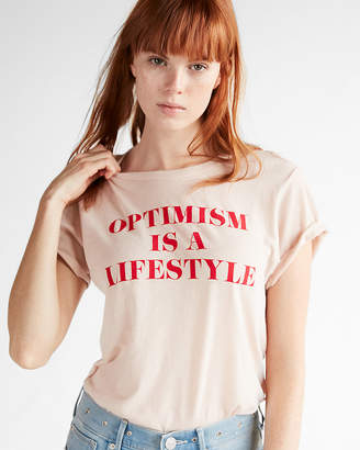 Express Optimism Is A Lifestyle Graphic Boyfriend Tee