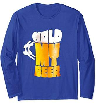 Hold My Beer Novelty Funny Meme Quote (Long Sleeve T Shirt)