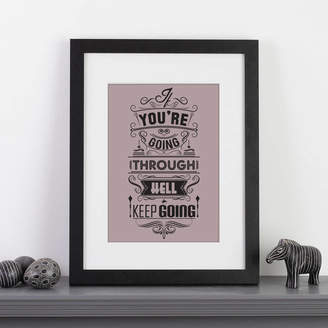Wall Art 'You're Going Through Hell Keep Going' Quote Print