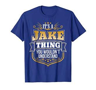 its a Jake thing you wouldnt understand Jake TShirt