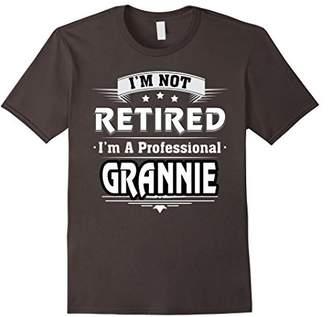 I'm Not Retired I'm A Professional Grannie T-Shirt
