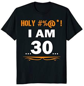 Funny Tee Holy I'm 30 Years Old Shirt 30th Birthday Gift
