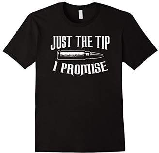 Just The Tip I Promise Shirt Funny Gun Owner Bullet Tee