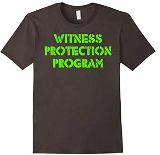 Witness Protection Program Funny Ironic T-Shirt