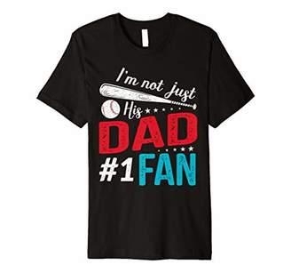 I'm Not Just His DAD Number 1 Fan Baseball T shirt Premium T-Shirt