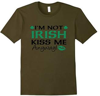 I'm Not Irish Kiss Me Anyway St Patrick's T Shirt