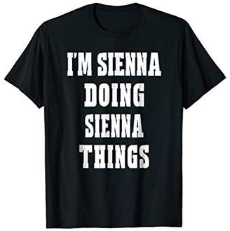 I'm Sienna Doing Sienna Things Funny First Name T-shirt