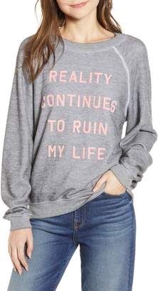 Wildfox Couture Reality Continues to Ruin My Life Sweatshirt