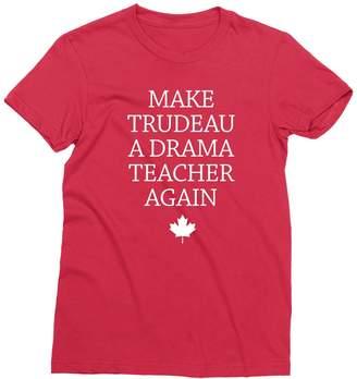 Trudeau TeeTail Make A Drama Teacher Again Shirt Funny Canadian Womens Tee Shirt