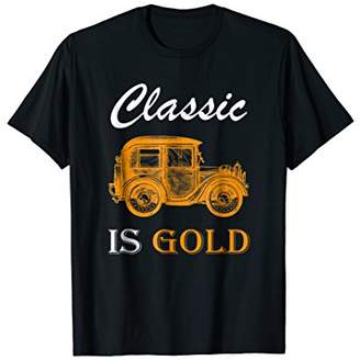Classic Is Gold - Real Men Drives Classic Cars Shirt