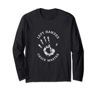 Left Handed Choir Master Job Work Profession Long Sleeve Tee