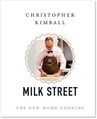 Christopher Kimballs Milk Street: The New Home Cooking