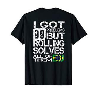 99 PROBLEMS BJJ MMA Rolling Grappling GI NOGI T-Shirt