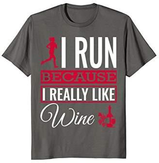 I Run Because I Really Like Wine Running T-shirt