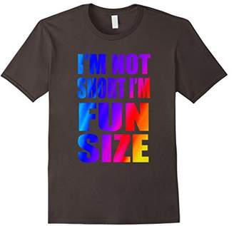 I'm Not Short I'm Fun Size Shirt - Funny Short Shirt