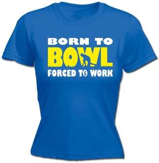 Club L 123t Slogans Born To Bowl Forced To Work - bowling t-shirt bowls tee lawn bowls ten pin bowling sports team club (L - ) FITTED T-SHIRT