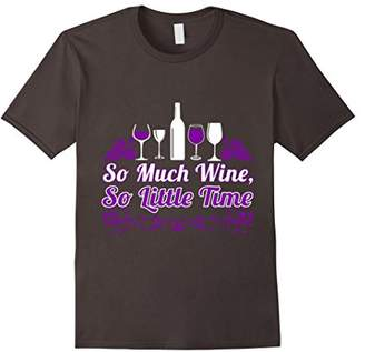 So Much Wine Funny T Shirt