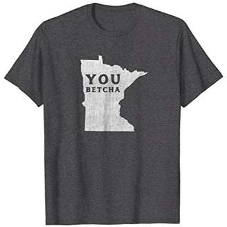 Minnesota You Betcha T-Shirt