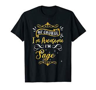 Of Course I'm Awesome I'm SAGE T-shirt First Name Tee