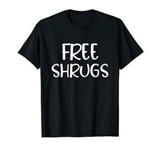 Funny T-shirt Free Shrugs Tee for women and men